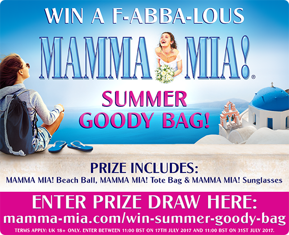 ENTER OUR PRIZE DRAW TO WIN A MAMMA MIA! SUMMER GOODY BAG!