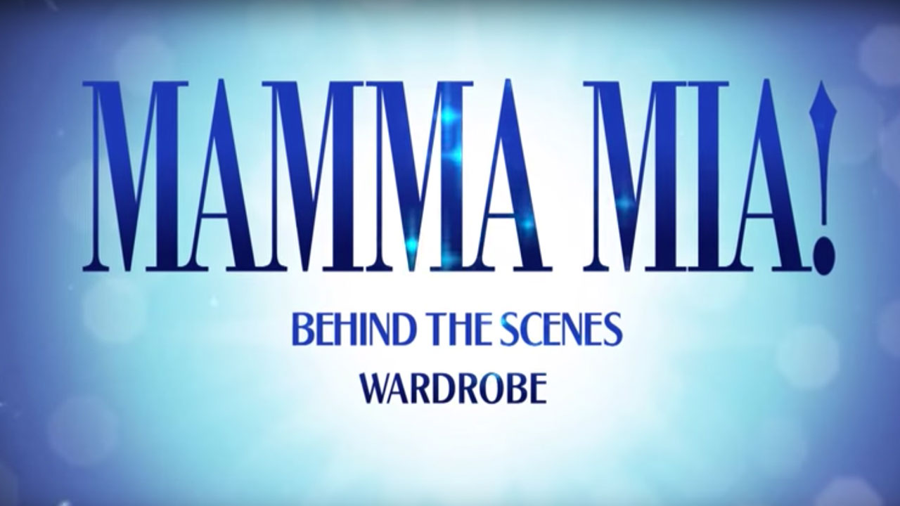 MAMMA MIA! London Behind The Scenes: Part Four - Wardrobe