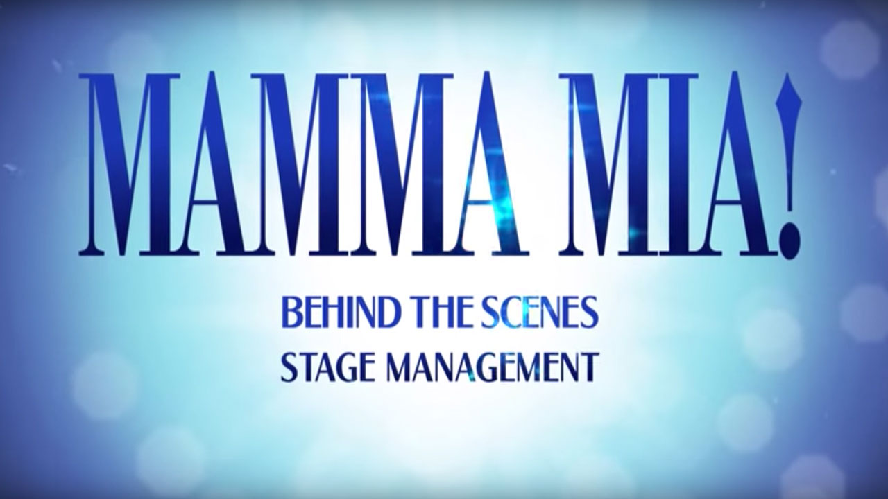 MAMMA MIA! London Behind The Scenes: Part Six - Stage Management