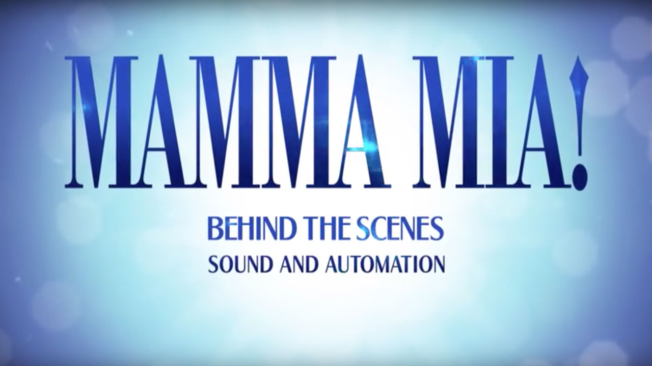 MAMMA MIA! London Behind The Scenes: Part Three - Sound and Automation